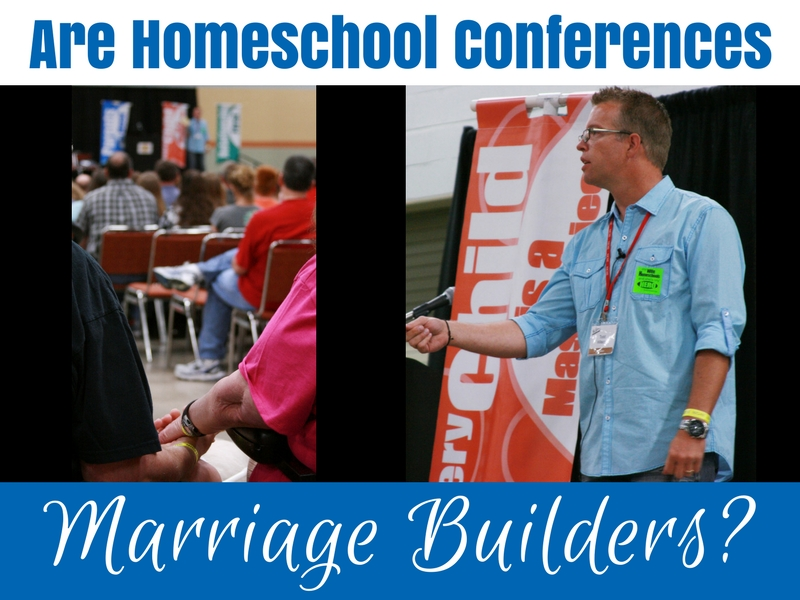 Are Homeschool Conferences Marriage Builders?