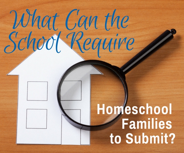 What Can the School Require Homeschooling Families to Submit?