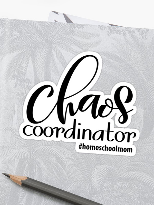 Chaos Coordinator Stickers - Homeschool Iowa Store