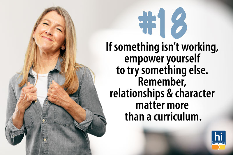 Homeschool Tip #18:  If something isn't working, empower yourself to try something else.