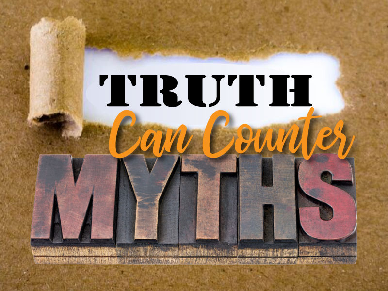 Facts Can Counter Myths