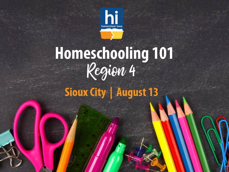 Homeschooling 101 - 8-13-19 - Region 4 - Sioux City