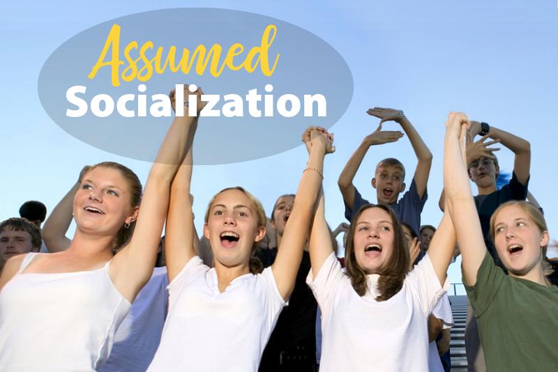 Assumed Socialization