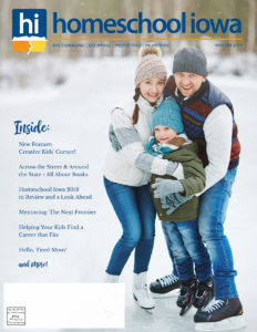Homeschool Iowa Magazine Winter 2019 Issue