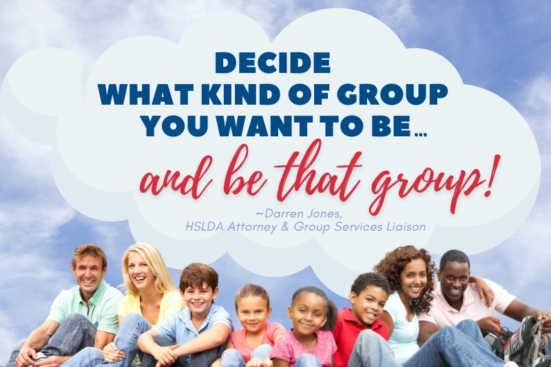 Decide what kind of group you want to be...and be that group. ~Darren Jones