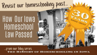 History of Homeschooling in Iowa: How Our Iowa Homeschool Law Passed