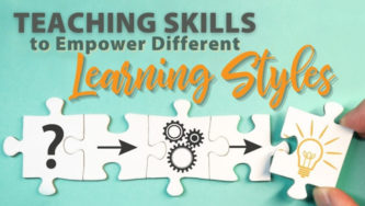 Teaching Skills to Empower Different Learning Styles